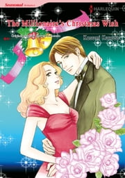 THE MILLIONAIRE'S CHRISTMAS WISH (Harlequin Comics) - Harlequin Comics ebook by Shawna Delacorte,KASUMI KURODA