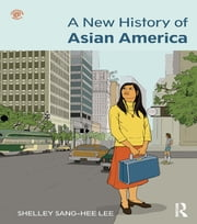 A New History of Asian America ebook by Shelley Sang-Hee Lee
