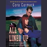 All Lined Up - A Rusk University Novel audiobook by Cora Carmack