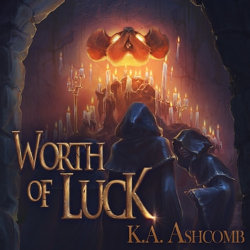 Worth of Luck - Glorious Mishaps Series audiobook by K.A. Ashcomb