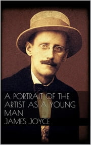 A Portrait of the Artist as a Young Man ebook by James Joyce,James Joyce,James Joyce