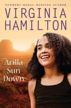 Arilla Sun Down ebook by Virginia Hamilton