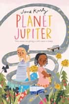 Planet Jupiter ebook by Jane Kurtz