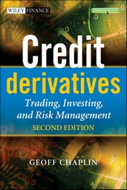 Credit Derivatives - Trading, Investing,and Risk Management ebook by Geoff Chaplin