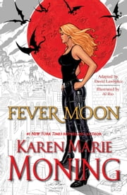Fever Moon (Graphic Novel) ebook by Karen Marie Moning,Al Rio,Cliff Richards