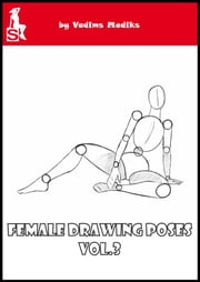 Female Drawing Poses vol.3 ebook by Vadims Mediks