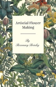 Artificial Flower Making ebook by Rosemary Brinley