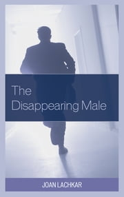 The Disappearing Male ebook by Joan Lachkar