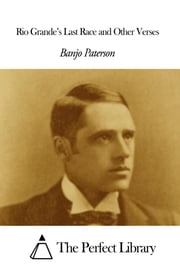 Rio Grande's Last Race and Other Verses ebook by Banjo Paterson