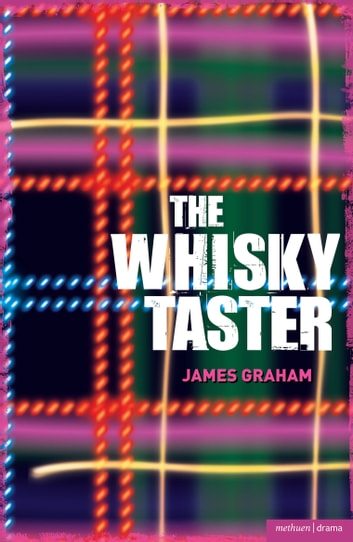 The Whisky Taster eBook by Mr James Graham