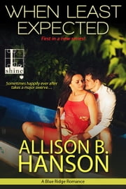When Least Expected ebook by Allison B. Hanson