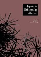 Japanese Philosophy Abroad ebook by James W. Heisig