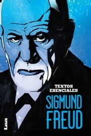 Sigmund Freud: Textos esenciales ebook by Sigmund Freud