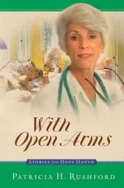 With Open Arms ebook by Patricia H. Rushford