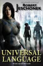 Universal Language - A Scifi Novella ebook by Robert Jeschonek