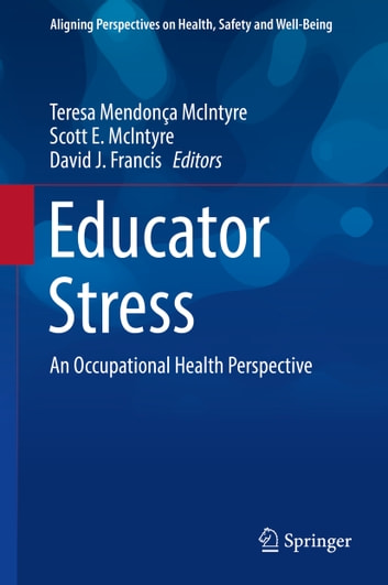 Educator Stress - An Occupational Health Perspective ebook by