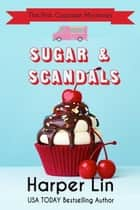 Sugar and Scandals - A Pink Cupcake Mystery, #8 ebook by Harper Lin