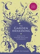 Garden Awakening ebook by Mary Reynolds