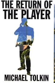 The Return of the Player ebook by Michael Tolkin