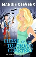 Curse of the Tolomato Cemetery ebook by Mandie Stevens
