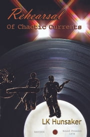 Rehearsal: Of Chaotic Currents ebook by LK Hunsaker