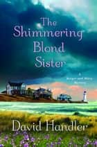 The Shimmering Blond Sister ebook by David Handler