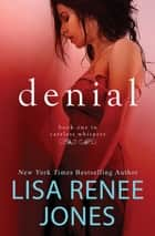 Denial ebook by Lisa Renee Jones
