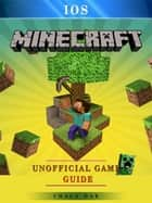 Minecraft IOS Game Guide Unofficial ebook by Chala Dar