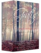 Gratis : Transformation - an erotica anthology ebook by Gratis
