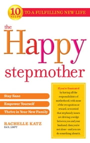 The Happy Stepmother ebook by Rachelle Katz