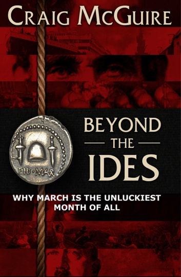 Beyond the IDES - Why March Is The Unluckiest Month Of All ebook by