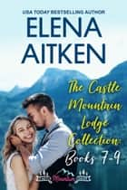 The Castle Mountain Lodge Collection: Books 7-9 ebook by