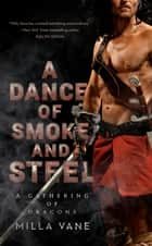 A Dance of Smoke and Steel ebook by Milla Vane