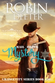 Mail Order Mystery - Slightly Spicy Historical Western Romance: A Brides of Beckham Book ebook by Robin Deeter