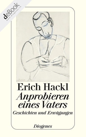 Anprobieren eines Vaters ebook by Erich Hackl