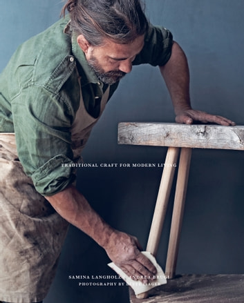 Woodworking - Traditional Craft for Modern Living ebook by Andrea Brugi and Samina Langholz