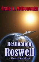 Destination Roswell - Alien Invasion, #0 ebook by Craig McDonough
