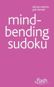 Mindbending Sudoku: Flash ebook by James Pitts