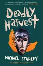 Deadly Harvest ebook by Michael Stanley