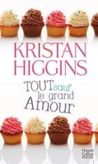 Tout sauf le grand amour ebook by