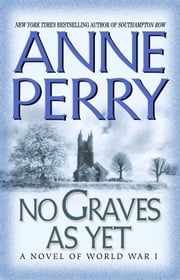 No Graves As Yet - A Novel ebook by Anne Perry