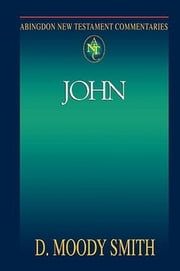 Abingdon New Testament Commentaries: John ebook by D. Moody Smith