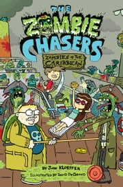 The Zombie Chasers #6: Zombies of the Caribbean ebook by John Kloepfer,David DeGrand