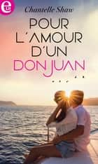 Pour l'amour d'un don Juan eBook by Chantelle Shaw
