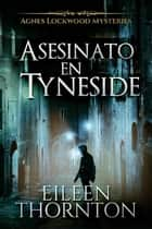 Asesinato en Tyneside ebook by Eileen Thornton