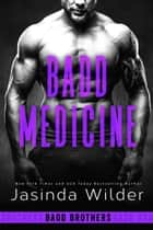 Badd Medicine ebook by Jasinda Wilder