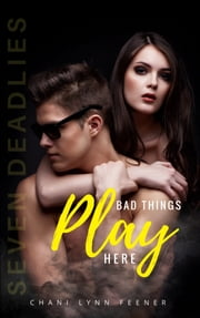 Bad Things Play Here ebook by Chani Lynn Feener