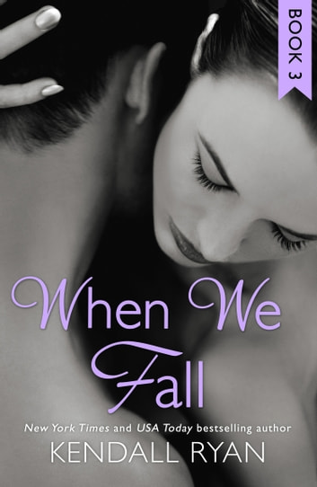 When We Fall (When I Break series, Book 3) ebook by Kendall Ryan
