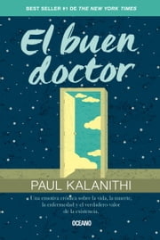 El buen doctor ebook by Paul Kalanithi