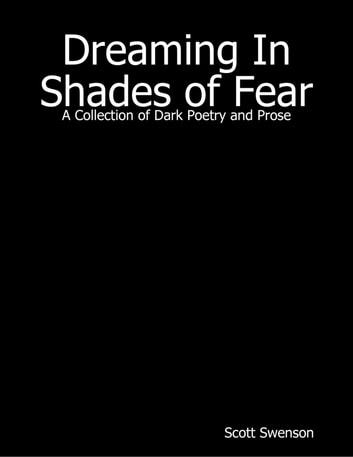 Dreaming In Shades of Fear ebook by Scott Swenson